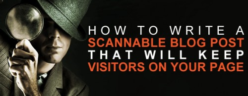 How-To-Write-A-Scannable-Blog-Post-That-Will-Keep-Visitors-On-Your-Page